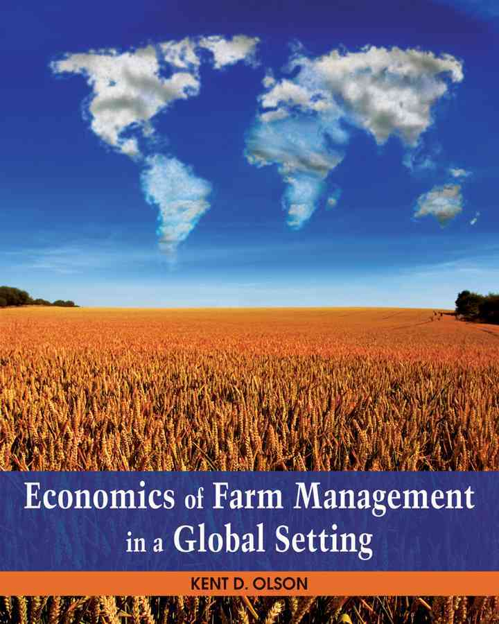 Economics of Farm Management in a Global Setting By Olson, Kent D.