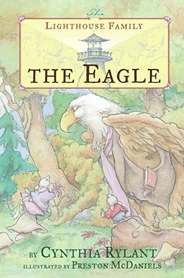 The Eagle By Rylant, Cynthia/ McDaniels, Preston (ILT)