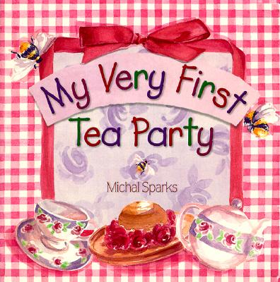 My Very 1st Tea Party By Sparks, Michal
