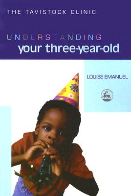 Understanding Your Three-Year-Old By Emanuel, Louise